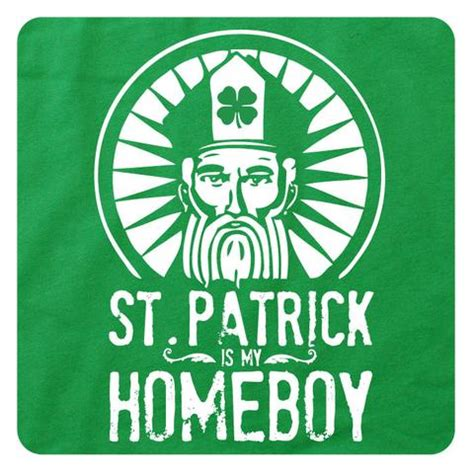 St Pattys Day Meme - st patrick is my homeboy tshirtsthatsuck