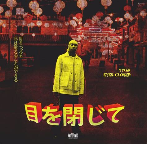 tyga yellow tyga releases new song quot eyes closed quot and its music video