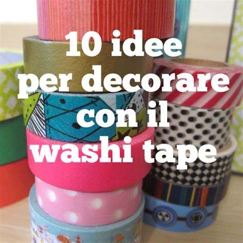 decorare mobili con washi tape 10 idee per decorare con il washi tape babygreen