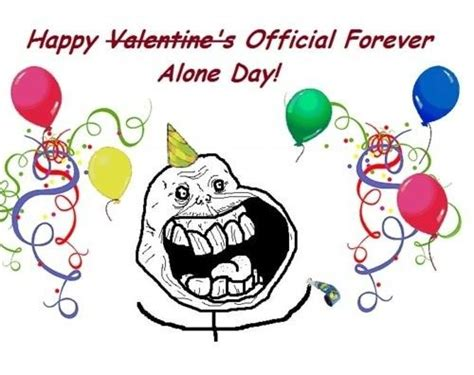 forever alone day forever alone valentines quote quote number 582901