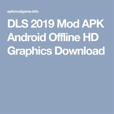 dls  mod apk android offline hd graphics