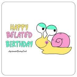 happy belated birthday animated belated birthday card