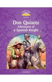 libro classic tales second edition classic tales second edition level 4 don quixote with ebook and multirom s arengo knihy abz cz