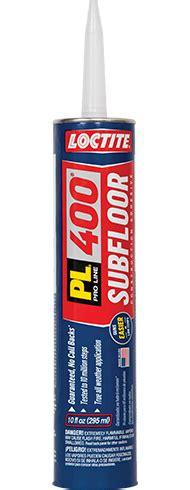 loctite roof adhesive loctite pl 400 voc subfloor deck adhesive directions