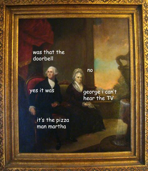 Old Painting Meme - did you know george washington had a sassy side lol the