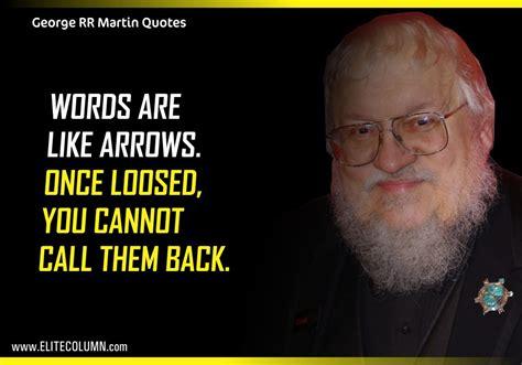 martin quotes 10 best george r r martin of thrones quotes elitecolumn