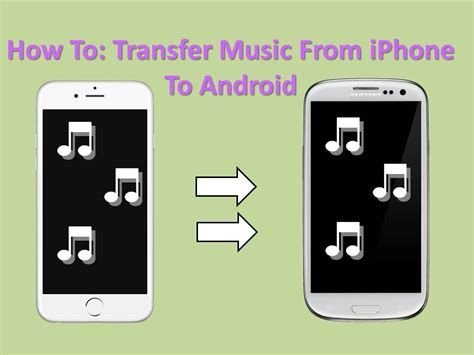 how to transfer from itunes to android how to transfer from iphone to android