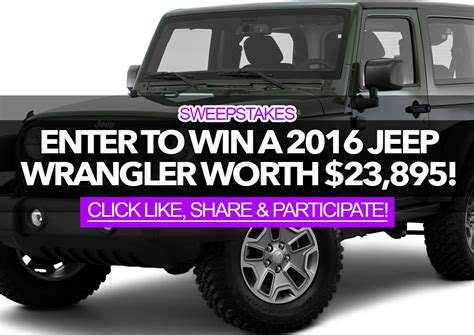 Sweepstakes To Win - sweepstakes enter to win a 2016 jeep wrangler worth 23 895