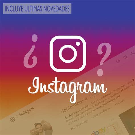 tutorial de como utilizar instagram como usar instagram que es y para que sirve
