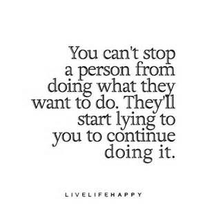 you can t stop a person from doing what they want to do