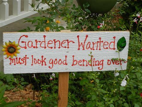 Garden Signs And Decor A Humor In My Garden Had No Applicants Yet Creative Gardening Ideas Pinterest