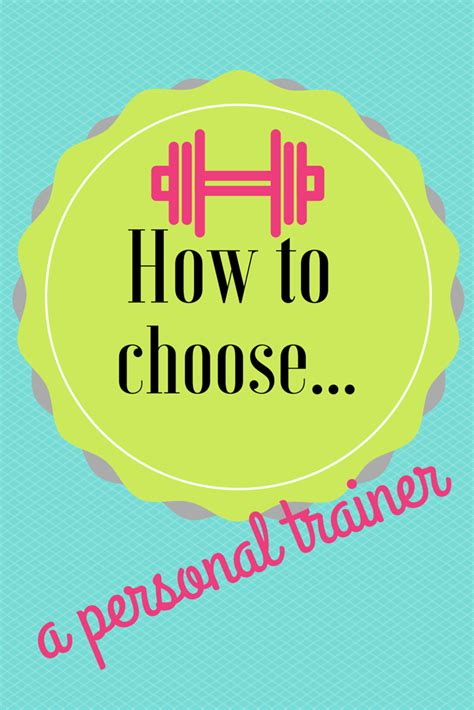 10 Tips For Choosing The Right Personal Trainer by 7 Things You Need To About How To Choose A Personal