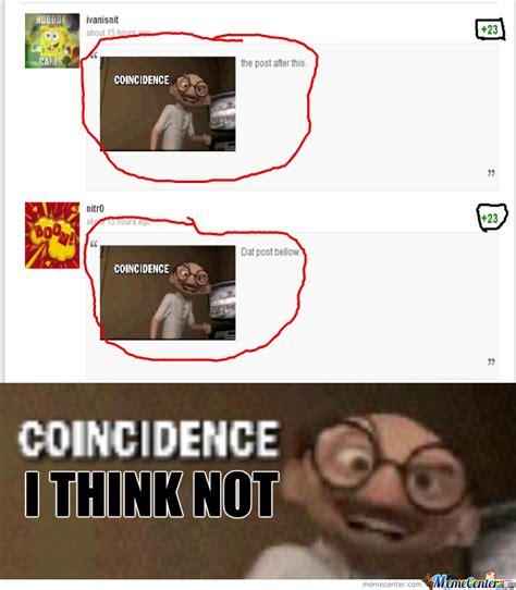 Think Meme - coincidence i think not meme www imgkid com the image