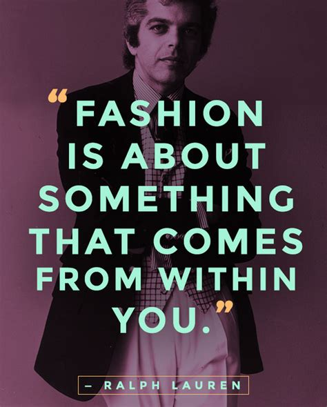 Fashion Quotes From The Designers by 55 Fashion Quotes From Designers About Owning Your Look