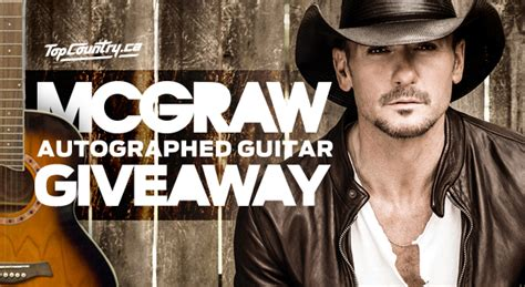 Guitar Giveaway 2014 - closed tim mcgraw autographed guitar giveaway