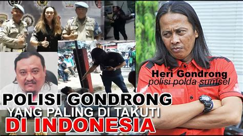 polisi   ditakuti  indonesia heri gondrong