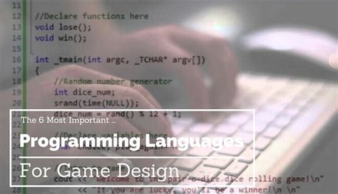 game design languages the 6 best programming languages for game design