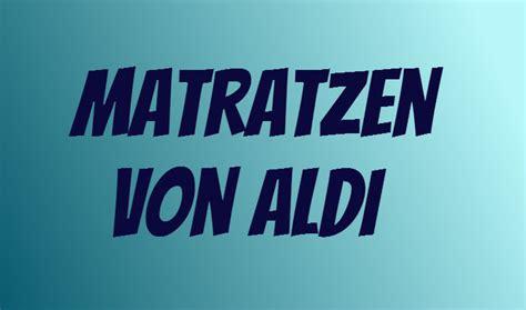Aldi Matratze by Novitesse Matratze Als Aldi Nord Angebot Ab 20 2 2017