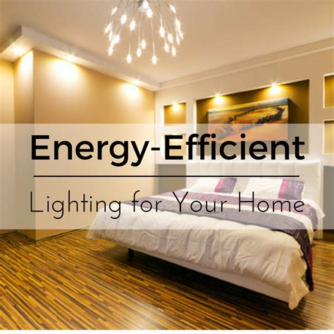 what is the most energy efficient light what is the most energy efficient lighting for your home