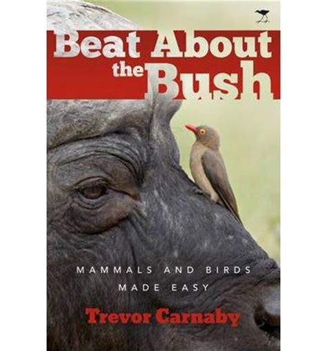 Beating About The Bush by Beat About The Bush Trevor Carnaby 9781431408535