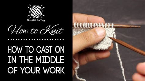 How To Knit On Stitches In The Middle Of Your Work