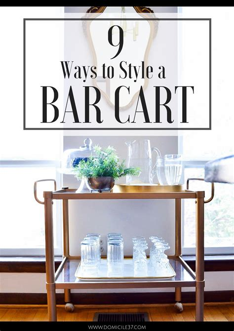 How To Decorate A Bar How To Style A Bar Cart Domicile 37