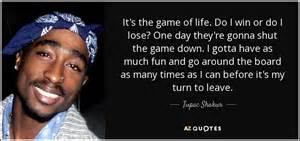 Mylife Says I A Criminal Record Tupac Shakur Quote It S The Of Do I Win Or Do