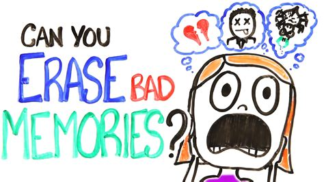 how can you your can you erase bad memories