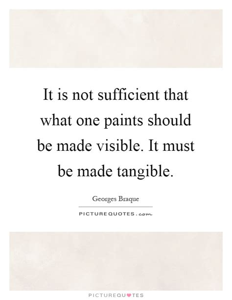 This Is Not Sufficient it is not sufficient that what one paints should be made