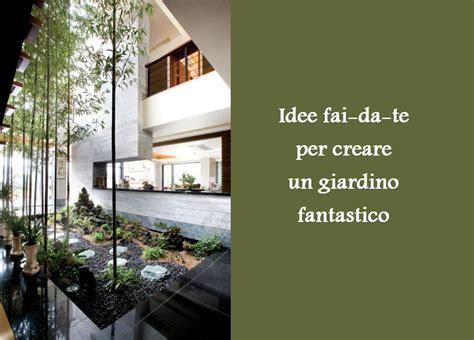 Creare Un Giardino Fai Da Te by Idee Fai Da Te Per Creare Un Giardino Fantastico