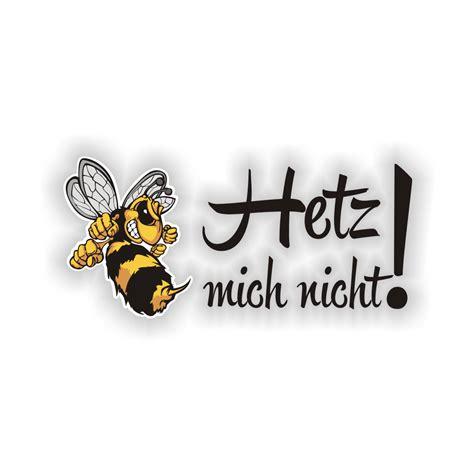Aufkleber Fürs Auto Hetz Mich Nicht by Hetz Mich Nicht Autoaufkleber Biene Wespe Hornisse