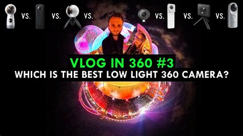 best low light video camera which is the best 360 video camera in low light youtube