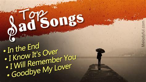 best sad songs top sad songs