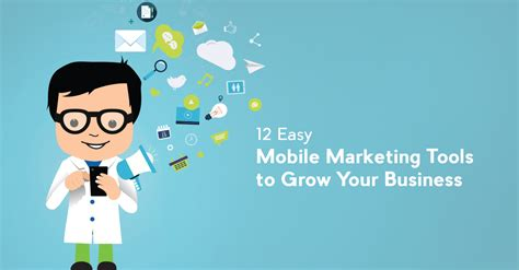 grow marketing 12 easy mobile marketing tools to grow your business