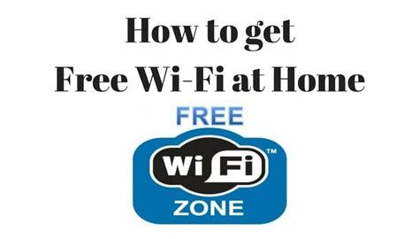 how to get free wi fi at home free wireless