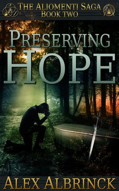 saga book two 1632159031 preserving hope the aliomenti saga book 2 by alex albrinck paperback barnes noble 174