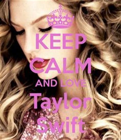 imagenes de keep calm and love taylor swift keep calm on pinterest keep calm taylor swift and katy