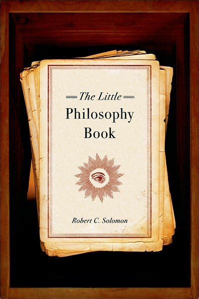 libro philosophy the classics the little philosophy book by robert c solomon 9780195311143 paperback barnes noble 174
