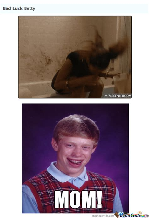 Bad Mom Meme - bad luck brian s mom by josephmcelrath meme center