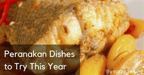 new year nyonya dishes peranakan dishes to try this year