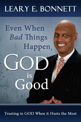 libro god the most unpleasant even when bad things happen god is good trusting in god when it hurts the most by leary