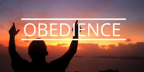 how to a to be obedient obedience to his will his way new found faith christian ministries
