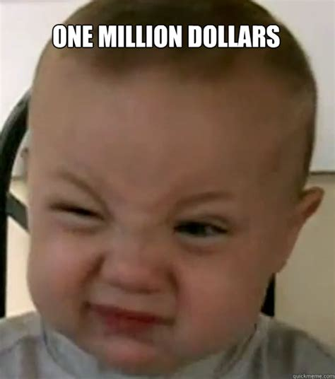 One Million Dollars Meme - one million dollars evil baby quickmeme