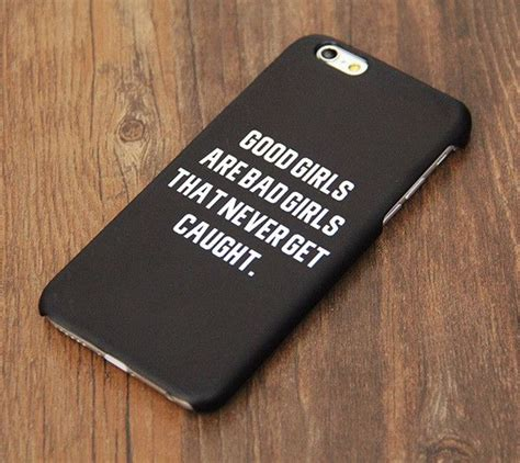 good girls bad girls teen quote iphone  iphone  caseplussc dual layer durable tough