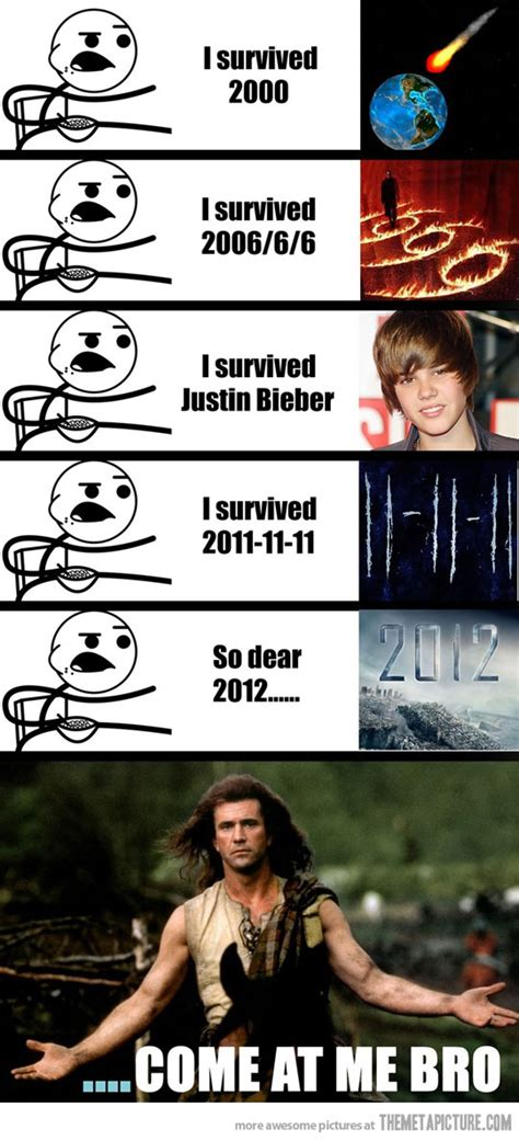 Funny Memes 2012 - come at me 2012 the meta picture
