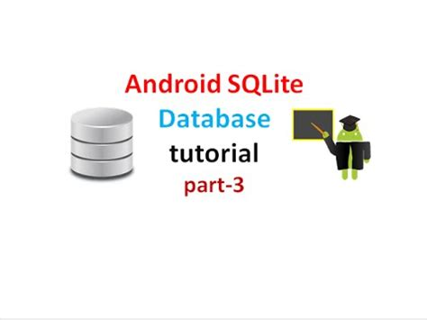 android sqlite tutorial android sqlite database tutorial for beginners part3