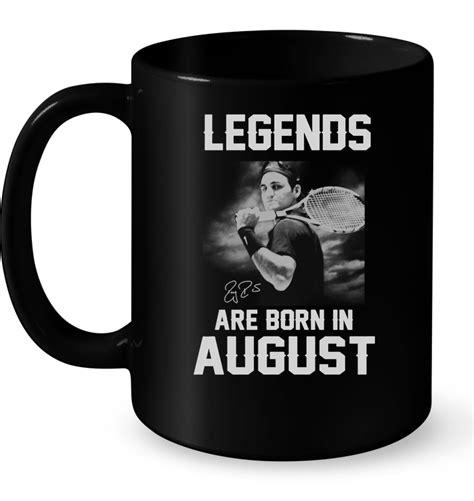 Kaos Legends Are Born In August 3 V Neck Vnk Taf87 legends are born in august roger federer t shirt buy t