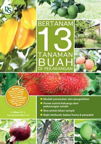 Buku Pertanian Sukses Bertanam Kangkung buku bertanam 13 tanaman buah di pekarangan