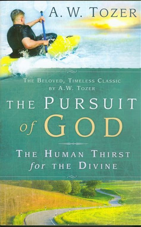 the pursuit of god annotated books the pursuit of god by a w towzer literature