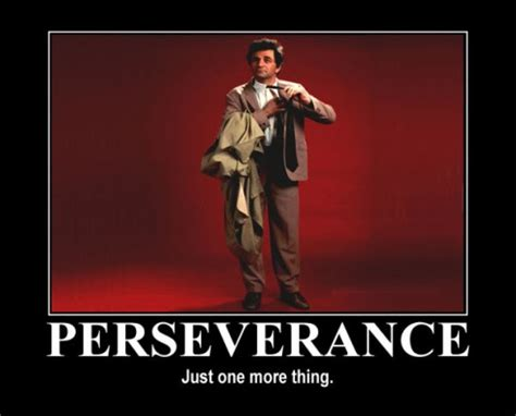 One More Thing Meme - success through the columbo principle thoughtoffice